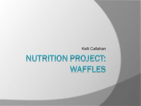 Nutrition Project: Waffles