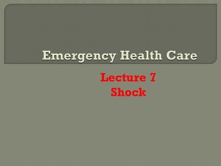 Lecture 7 Shock. Definition of Shock It is a condition in which systemic blood pressure is inadequate to provide perfusion to the vital organs. 2.