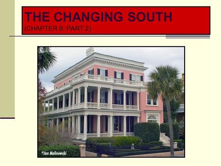 THE CHANGING SOUTH (CHAPTER 9: PART 2). THE CHANGING SOUTH.