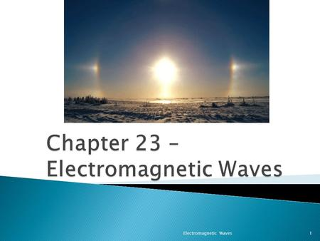 1Electromagnetic Waves.  Administrative ◦ Quiz Today ◦ Review Exam Grades ◦ Review Exam  Begin Chapter 23 – Electromagnetic Waves  No 10:30 Office.