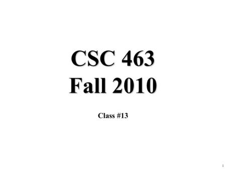 1 CSC 463 Fall 2010 Class #13. 2 Logical Inference Chapter 7.5, 9 Some material adopted from notes by Andreas Geyer-Schulz, Chuck Dyer, and Lise Getoor.