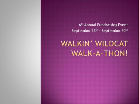 6 th Annual Fundraising Event September 26 th – September 30 th.