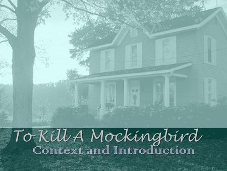 To Kill A Mockingbird Context and Introduction. Author: Harper Lee Born on April 28, 1926 in Monroeville, Alabama 1957 – First submitted her novel for.
