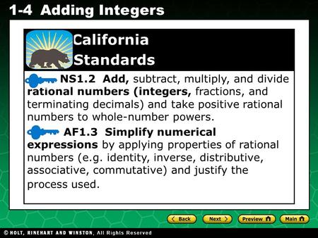 Evaluating Algebraic Expressions 1-4Adding Integers NS1.2 Add, subtract, multiply, and divide rational numbers (integers, fractions, and terminating decimals)