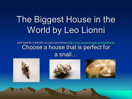 The Biggest House in the World by Leo Lionni click here for more info. on Leo Lionni books