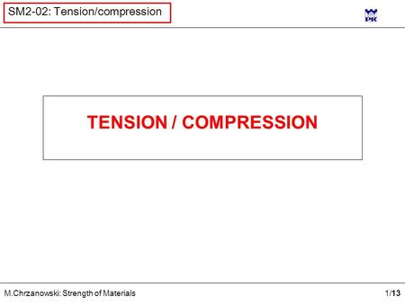 TENSION / COMPRESSION.