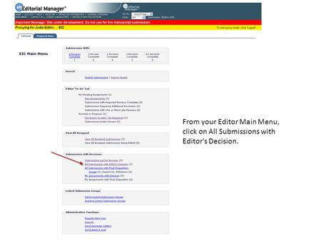 From your Editor Main Menu, click on All Submissions with Editor's Decision.