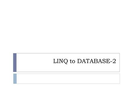 LINQ to DATABASE-2.  Creating the BooksDataContext  The code combines data from the three tables in the Books database and displays the relationships.
