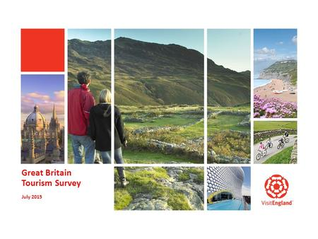 Great Britain Tourism Survey July 2015. 2 GBTS July 2015 Published 27 th October 2015 Headlines JULY 2015 There were 13.7 million domestic overnight trips.