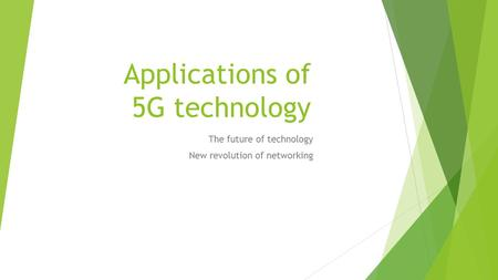 Applications of 5G technology The future of technology New revolution of networking.