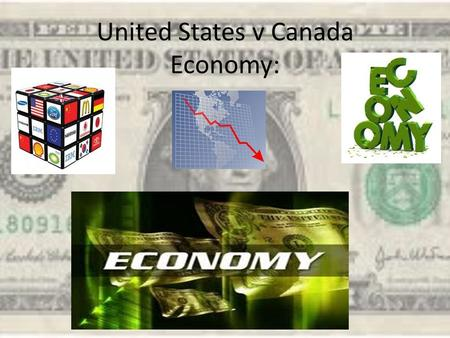 United States v Canada Economy:. What type of Economy do we have? North America has a free enterprise/market economy. The government plays a limited role.