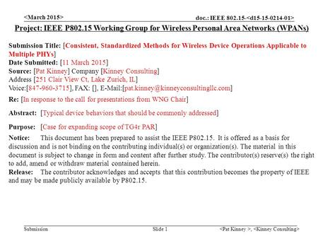 Doc.: IEEE 802.15- Submission, Slide 1 Project: IEEE P802.15 Working Group for Wireless Personal Area Networks (WPANs) Submission Title: [Consistent, Standardized.