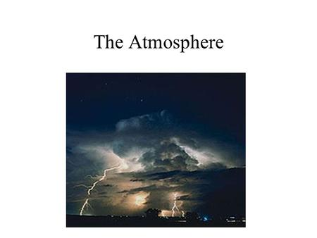 The Atmosphere. Air Pressure and Altitude The higher you climb in altitude air pressure decreases. The greatest air pressure is at sea level.