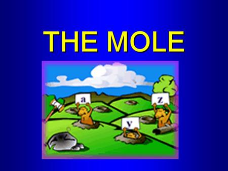 THE MOLE. One way to measure how much substance available is to count the # of particles in that sample –However, atoms & molecules are extremely small.