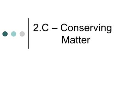 2.C – Conserving Matter. When a car's gas empties, where do the atoms in the gasoline go?