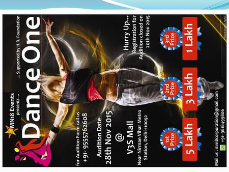 Dance One Auditions Delhi First Audition (V3S Mall) 28 th November 2015. Delhi (Talkatora Stadium) 11 th December 2015. Ghaziabad. Faridabad. Noida.