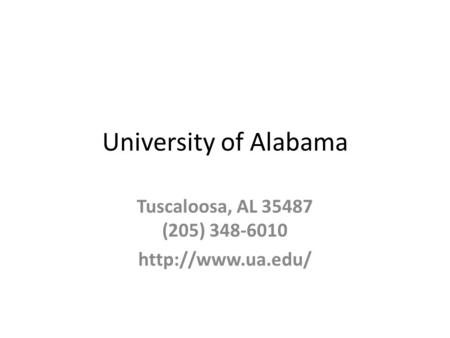 University of Alabama Tuscaloosa, AL 35487 (205) 348-6010