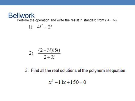 Write A Polynomial In Standard Form With The Given Zeros Followed