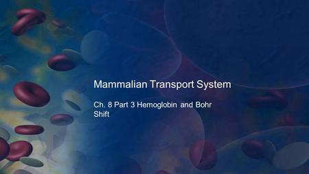 Mammalian Transport System