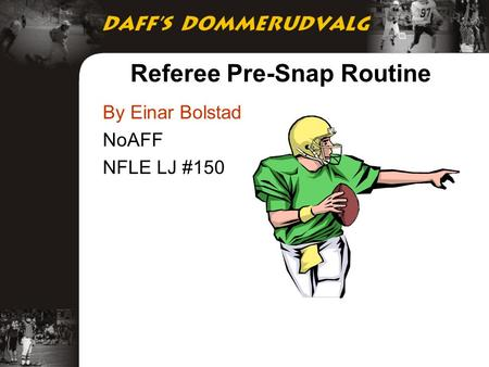 Referee Pre-Snap Routine By Einar Bolstad NoAFF NFLE LJ #150.