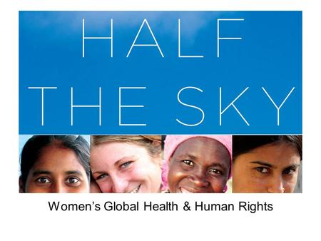 Women's Global Health & Human Rights. Education for All Access to education is recognized as a basic human right as well as a significant factor in breaking.