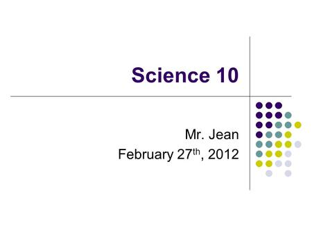 Science 10 Mr. Jean February 27 th, 2012. The plan: Video clip of the day Bunsen Burner Safety Bunsen Burner Labelling Bunsen Burner Lab / Experiments.
