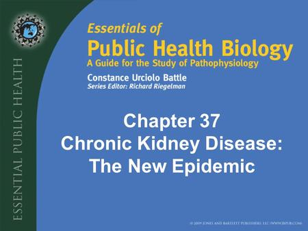 Chapter 37 Chronic Kidney Disease: The New Epidemic