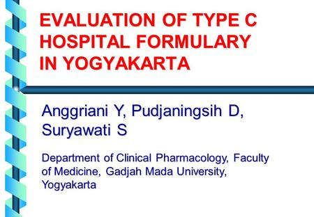 EVALUATION OF TYPE C HOSPITAL FORMULARY IN YOGYAKARTA