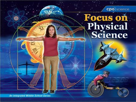 Physical Science and You Chapter One: Studying Physics and Chemistry Chapter Two: Experiments and Variables Chapter Three: Key Concepts in Physical Science.