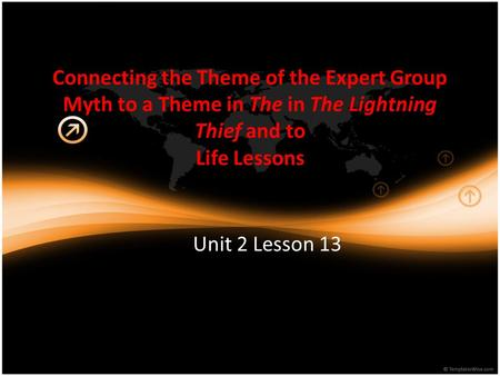 Connecting the Theme of the Expert Group Myth to a Theme in The in The Lightning Thief and to Life Lessons Unit 2 Lesson 13.