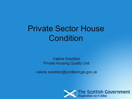 Private Sector House Condition Valerie Sneddon Private Housing Quality Unit