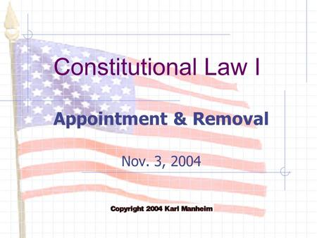 Constitutional Law I Appointment & Removal Nov. 3, 2004.