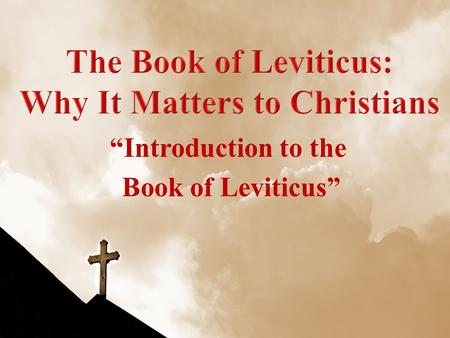 """Introduction to the Book of Leviticus"". ""in the grace and knowledge of our Lord and Savior Jesus Christ"" Announcements Text."