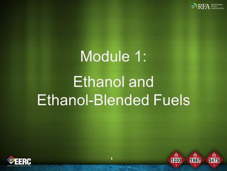 1 Module 1: Ethanol and Ethanol-Blended Fuels. 2 Objective Upon the completion of this module, participants will be able to describe the use & continued.
