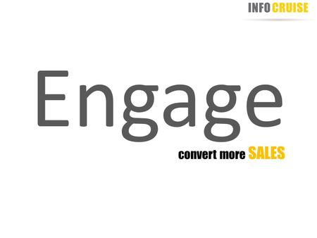 Engage convert more SALES. Let's take a look at Today's Automobile buyer's buying behavior.