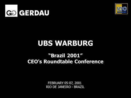 "FEBRUARY 05-07, 2001 RIO DE JANEIRO - BRAZIL ""Brazil 2001"" CEO's Roundtable Conference UBS WARBURG."