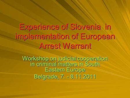Experience of Slovenia in implementation of European Arrest Warrant