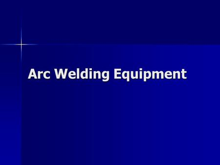Arc Welding Equipment. Arc Welding Arc welding Arc welding –uses electricity to heat and melt the metal. Shielded metal arc welding Shielded metal arc.
