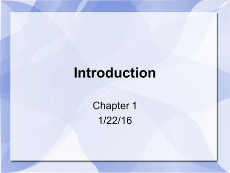 Introduction Chapter 1 1/22/16. Check zyBooks Completion Click on the boxes for each section.