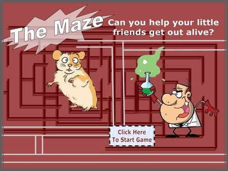 How do you help? Use your computer mouse to show the little mice the way out of the professors mazes. Sometimes you will have to answer the questions.