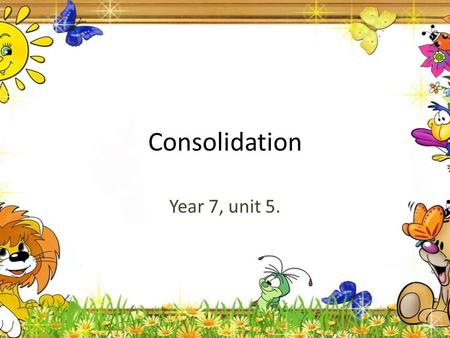 Consolidation Year 7, unit 5.. A.B., p69, ex. 1. Vocabulary. Part 1) (1) with; (2) on; (3) out; (4) up; (5) together; (6) for; (7) on; (8) to; (9) for;