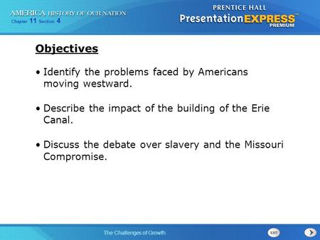 Objectives Identify the problems faced by Americans moving westward.