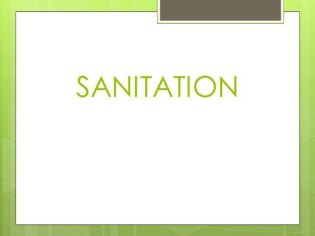SANITATION. What's Your Knowledge? (T or F) 1. Foodborne illnesses are mostly caused by physical hazards, such as fingernails, glass, etc. getting into.