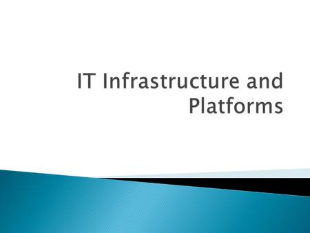  Understand the concept and scope of IT Infrastructure  Understand with various components and technologies that make up IT Infrastructure  Learn the.
