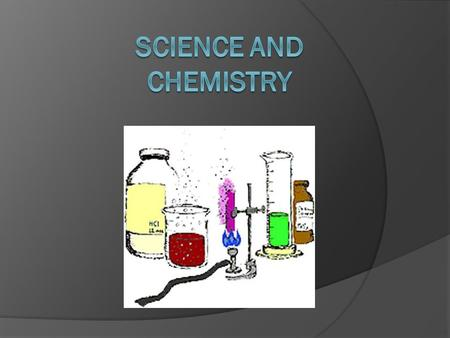 What is Chemistry? tthe study of the composition of matter and the changes it undergoes ccomes from the word alchemy refers to both an early form.