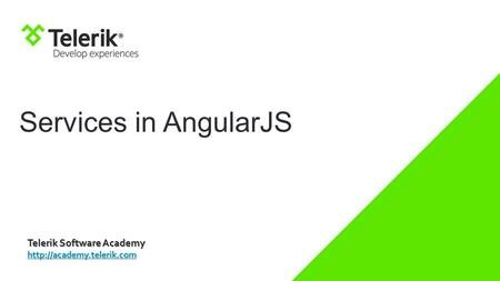 Services in AngularJS Telerik Software Academy