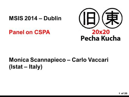 1of 20 MSIS 2014 – Dublin Panel on CSPA Monica Scannapieco – Carlo Vaccari (Istat – Italy)