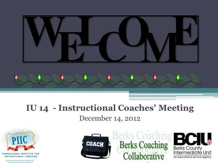 IU 14 - Instructional Coaches' Meeting December 14, 2012.