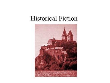 Historical Fiction. Historical Fiction…. Some characters may be real and others may be fictional. The story takes place during a period in history. Real.