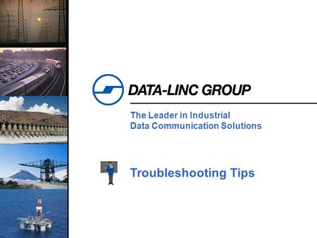 1 The Leader in Industrial Data Communication Solutions Troubleshooting Tips.